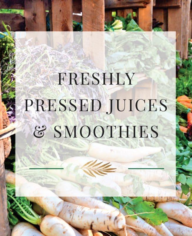 Freshly Pressed Juices & Smoothies