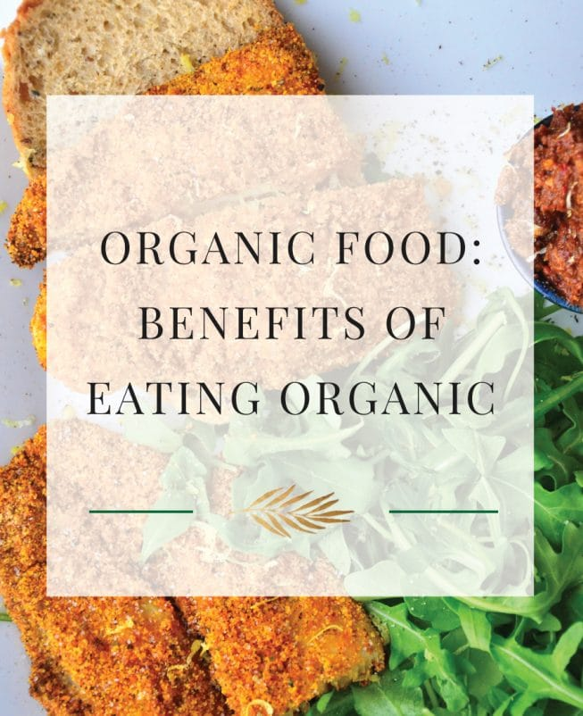 Organic Food: Benefits of Eating Organic