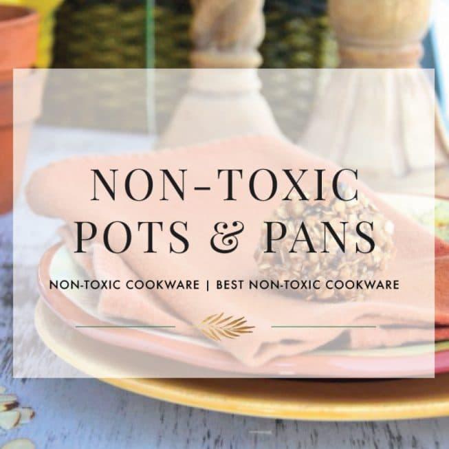 Non-Toxic Pots & Pans