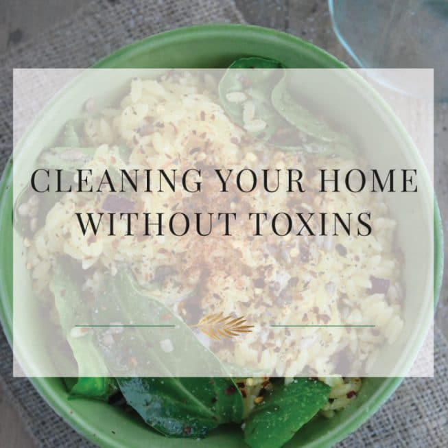 Cleaning Your Home Without Toxins