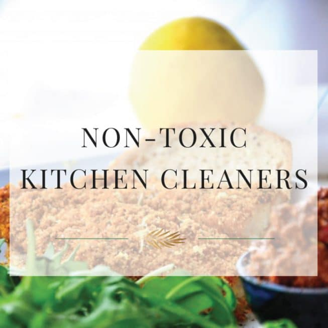 Non Toxic DIY Kitchen Cleaners