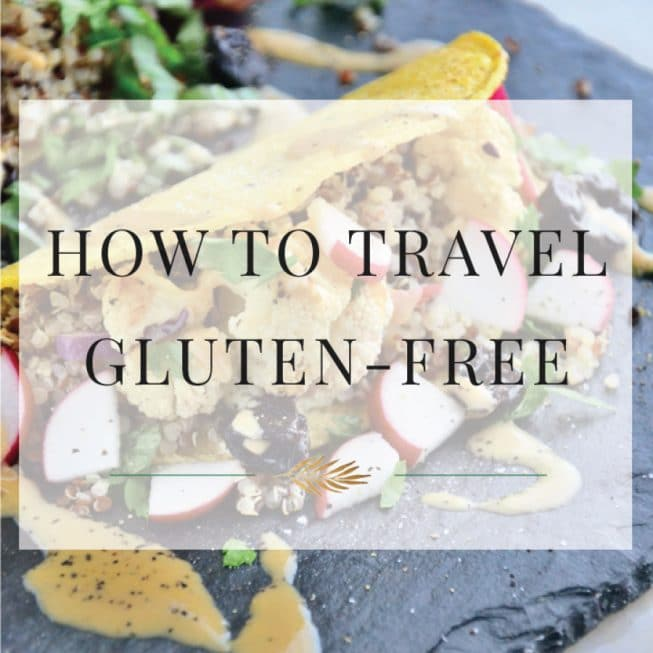 How To Travel Gluten-Free
