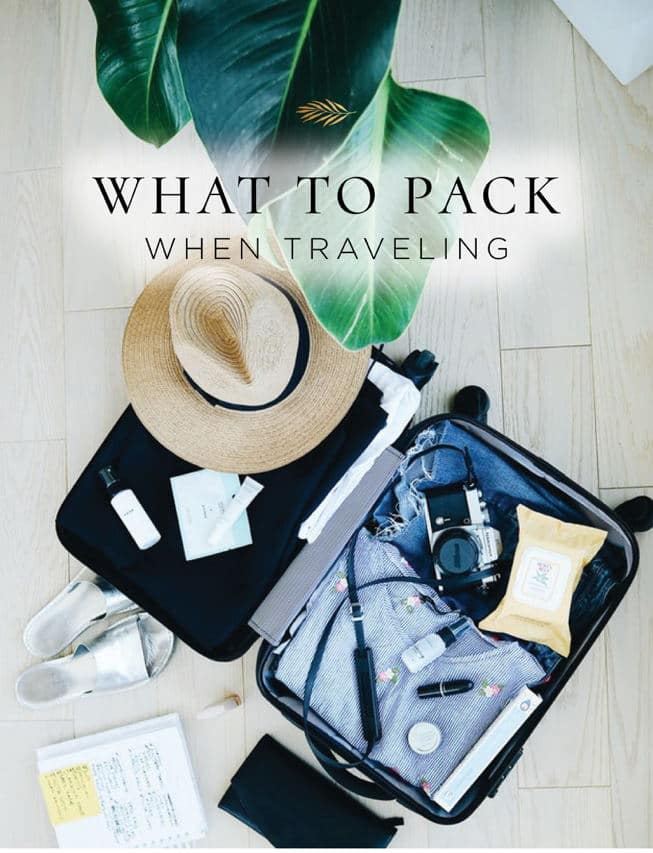 Everything you need to pack when you're traveling.