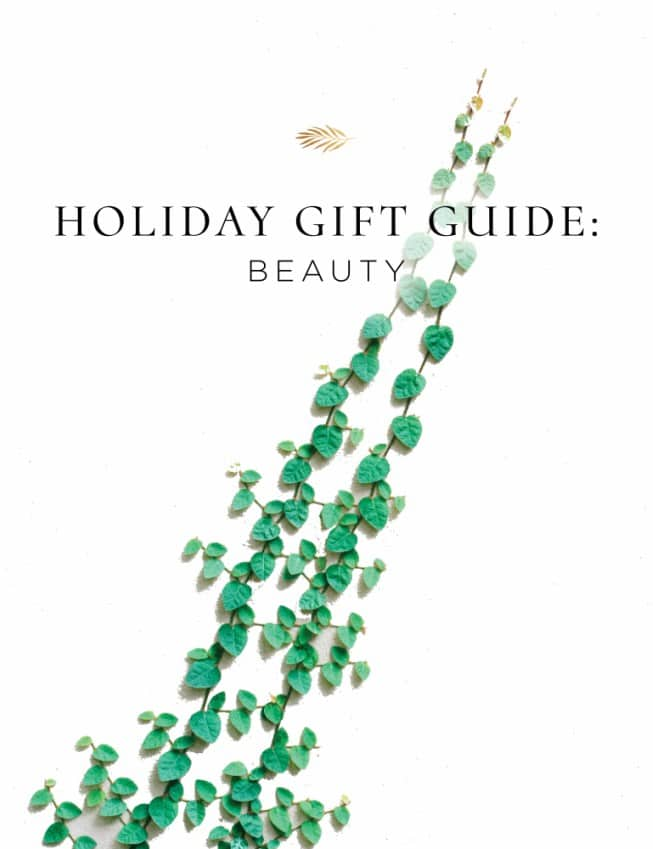 The gift guide to beauty for the people you love during the holidays.