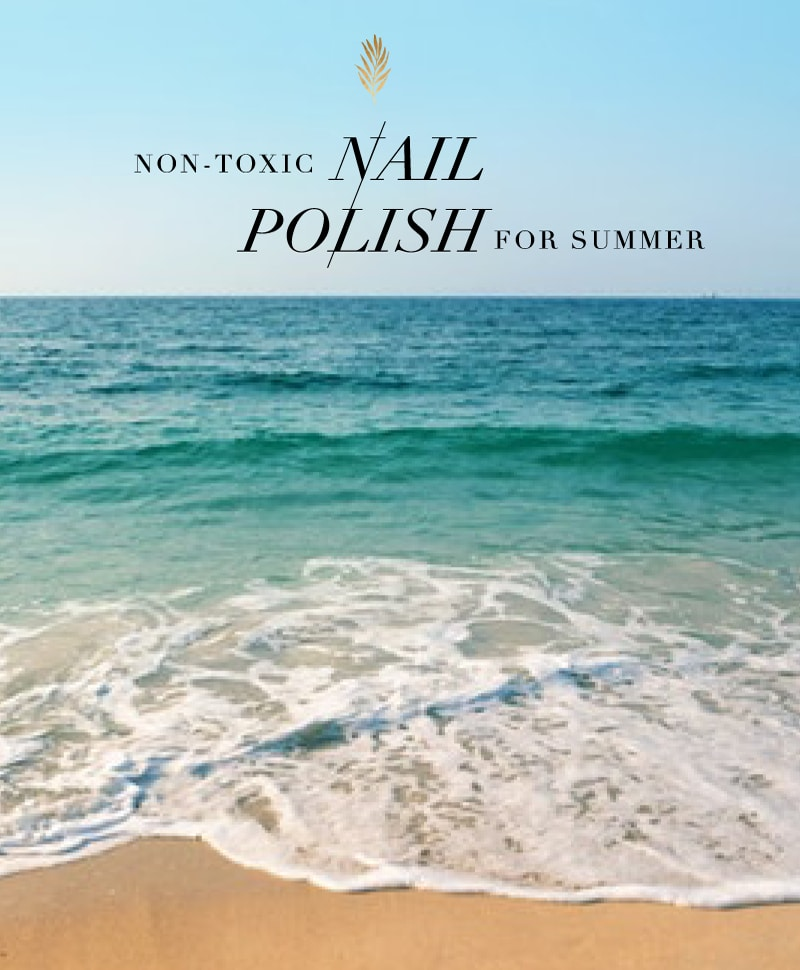 The best non-toxic nail polish brands on a beach in the summer for summer shades and colors to use to polish your nails.