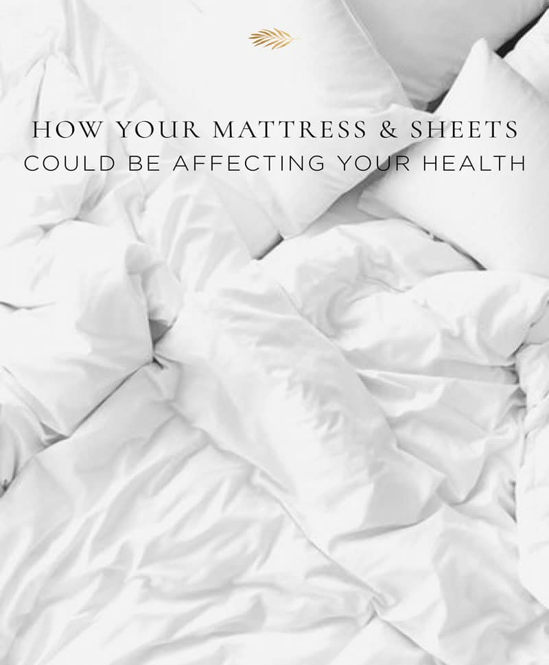 how your mattress and sheets could be affecting your health