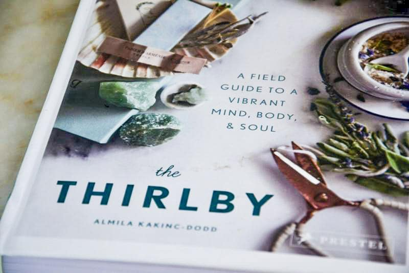 The Thirlby by Almila Kakinc-Dodd, A Field Guide to a Vibrant Mind, Body, & Soul
