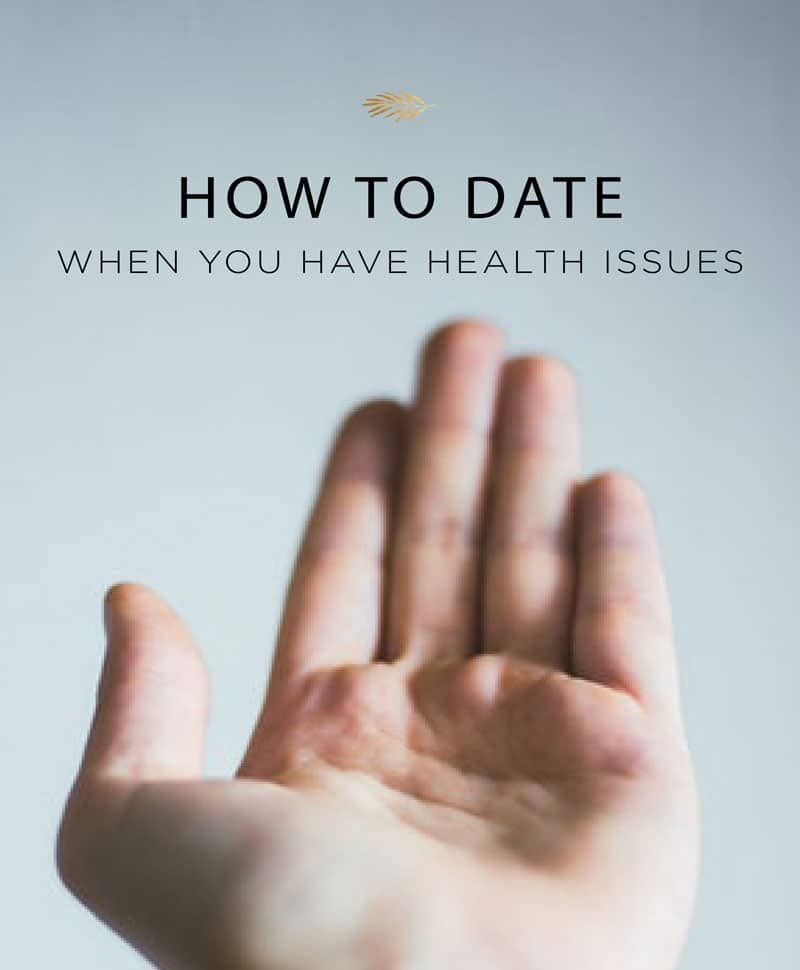 How to date with health issues