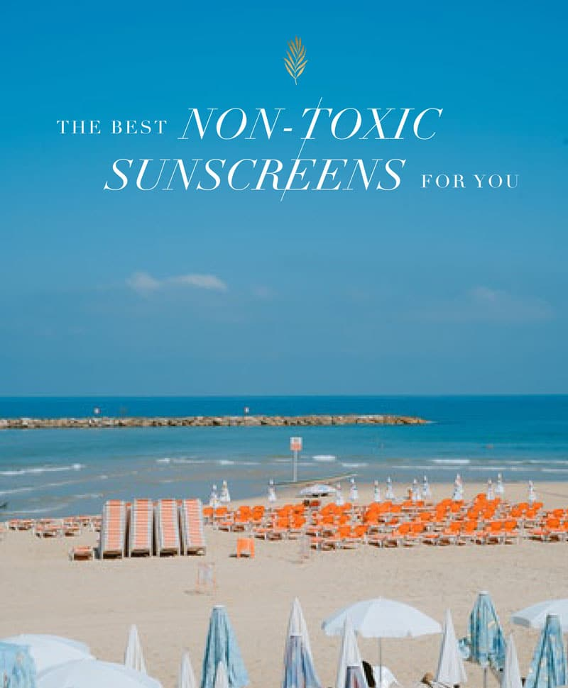 Non-toxic sunscreens to use